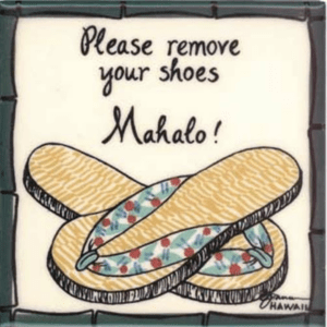 "Slippers Remove Shoes Mahalo 6"" Tile"
